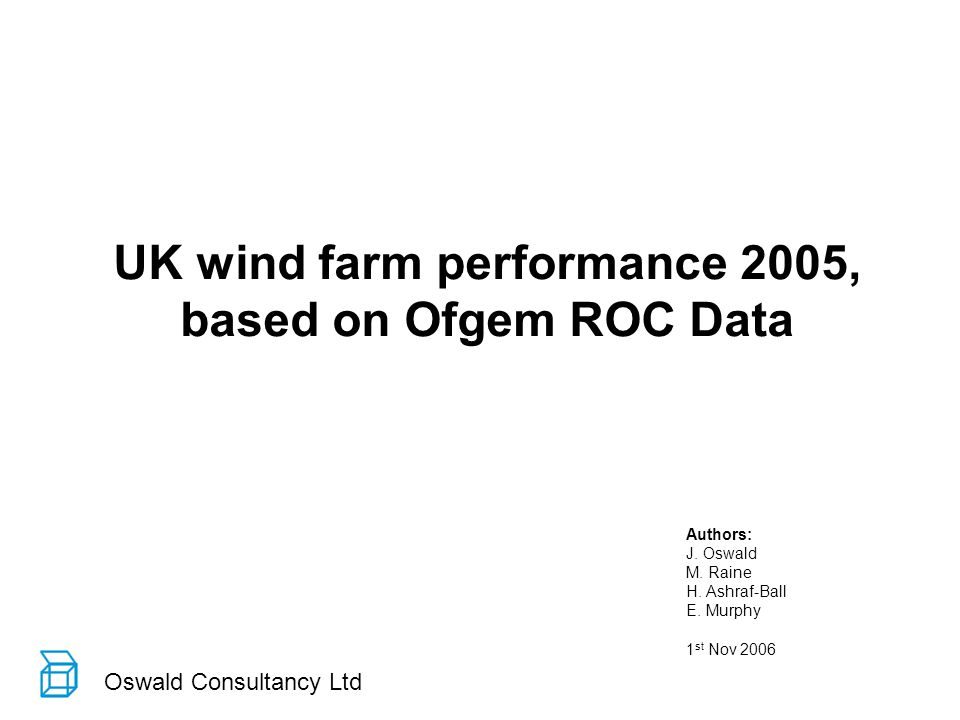 Oswald Consultancy Ltd UK wind farm performance 2005, based on Ofgem ROC Data Authors: J.