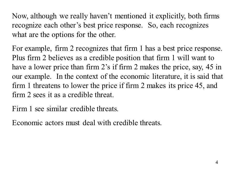4 Now, although we really havent mentioned it explicitly, both firms recognize each others best price response.