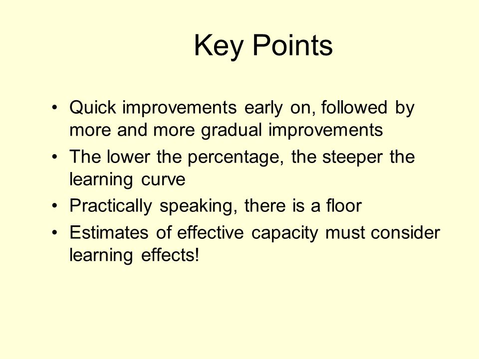 Key Points Quick improvements early on, followed by more and more gradual improvements The lower the percentage, the steeper the learning curve Practi