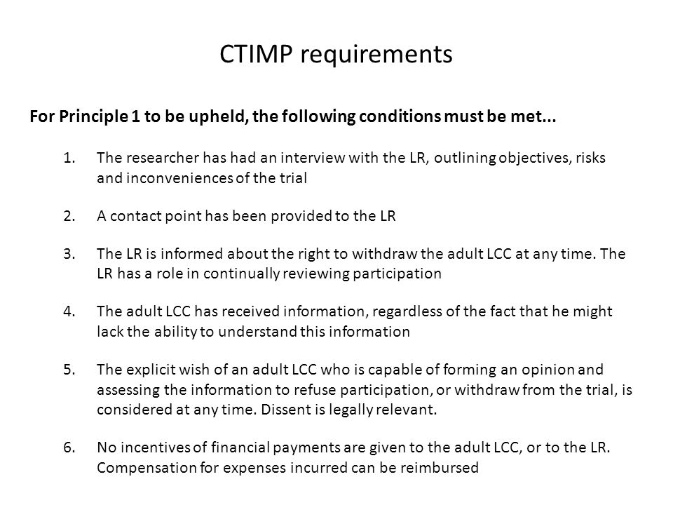 CTIMP requirements For Principle 1 to be upheld, the following conditions must be met...