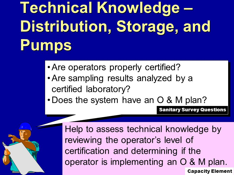 Technical Knowledge – Distribution, Storage, and Pumps Are operators properly certified.