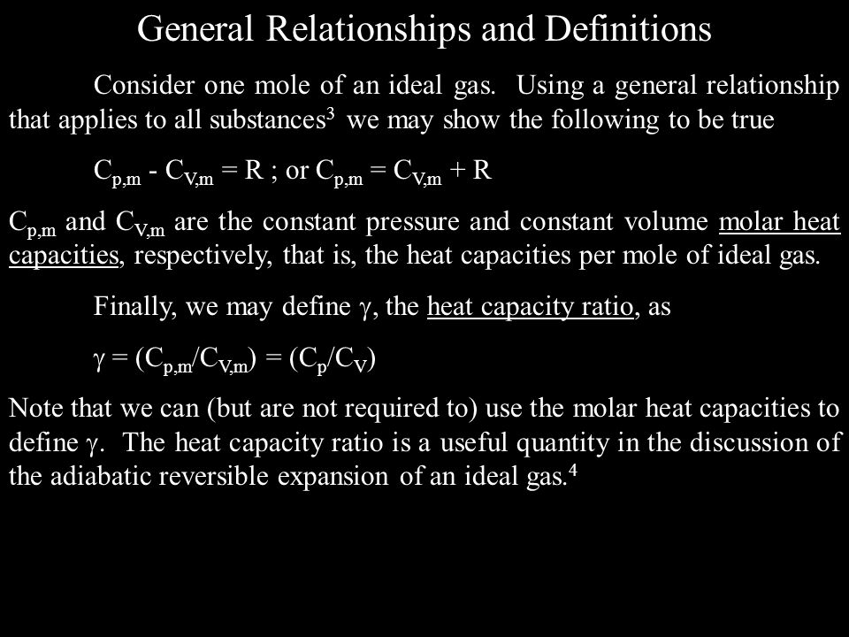 General Relationships and Definitions Consider one mole of an ideal gas.