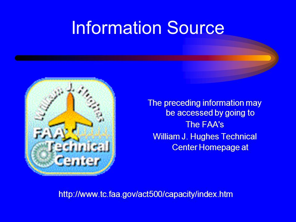 Information Source The preceding information may be accessed by going to The FAA s William J.