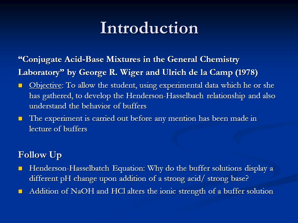 Introduction Conjugate Acid-Base Mixtures in the General Chemistry Laboratory by George R.