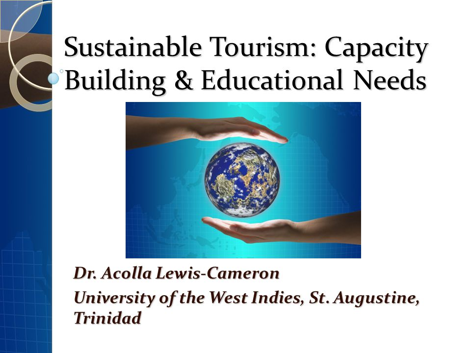 Outline Analyse the unique context of SIS Examine the role of education in achieving sustainable tourism development Explore specific tourism educational needs Recommend ways in which tourism education can contribute to sustainable tourism development in SIS
