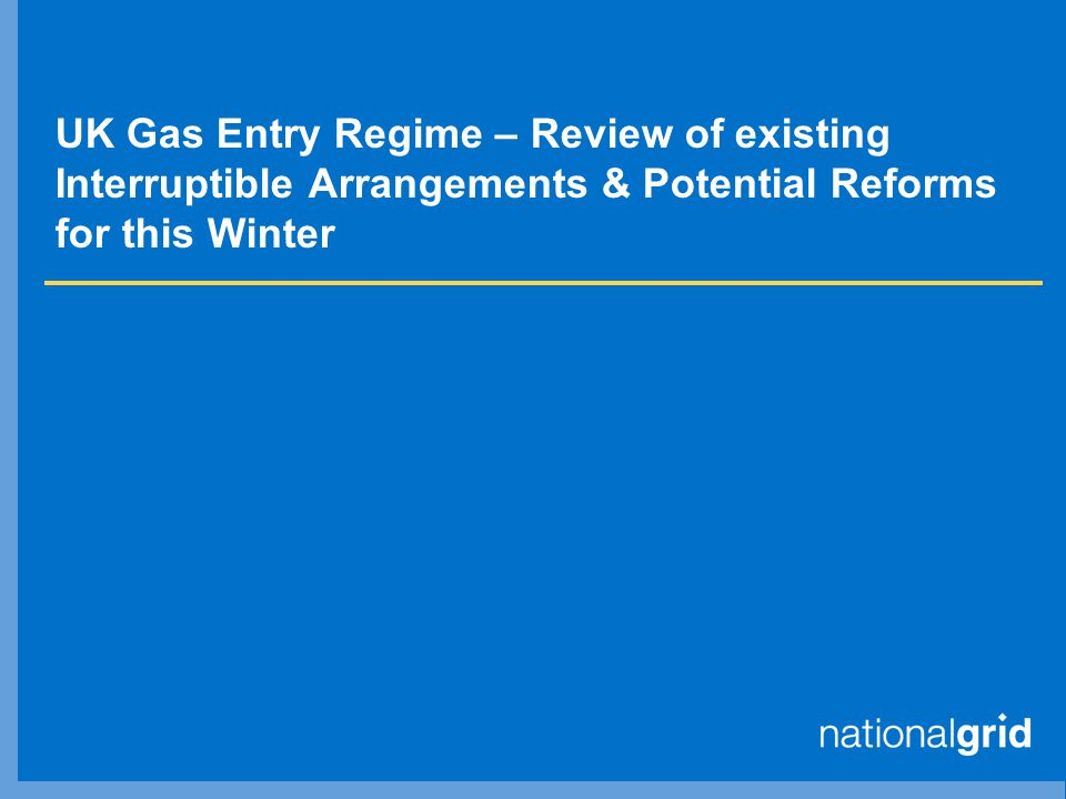 UK Gas Entry Regime – Review of existing Interruptible Arrangements & Potential Reforms for this Winter