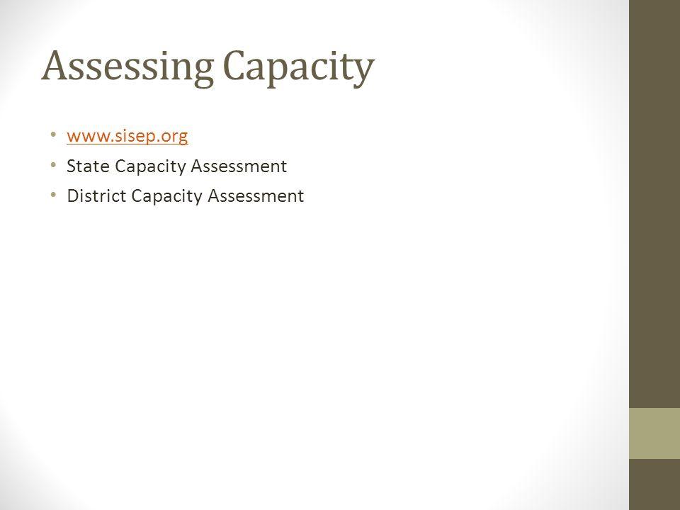Assessing Capacity www.sisep.org State Capacity Assessment District Capacity Assessment