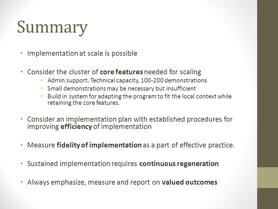 Summary Implementation at scale is possible Consider the cluster of core features needed for scaling Admin support, Technical capacity, 100-200 demons