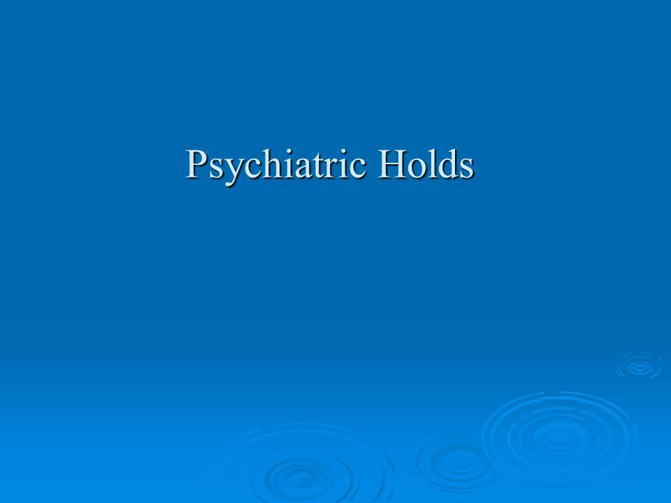 Psychiatric Holds