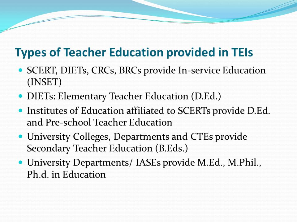 Role of teacher educators in SCERTs and DIETs SCERT and DIET teacher educators have a very large number of responsibilities: ETE Curriculum NTT Curriculum School curriculum School textbooks preparation Teaching-learning materials preparation Conducting pre-service D.El.Ed.Courses Conducting large numbers of in-service programs