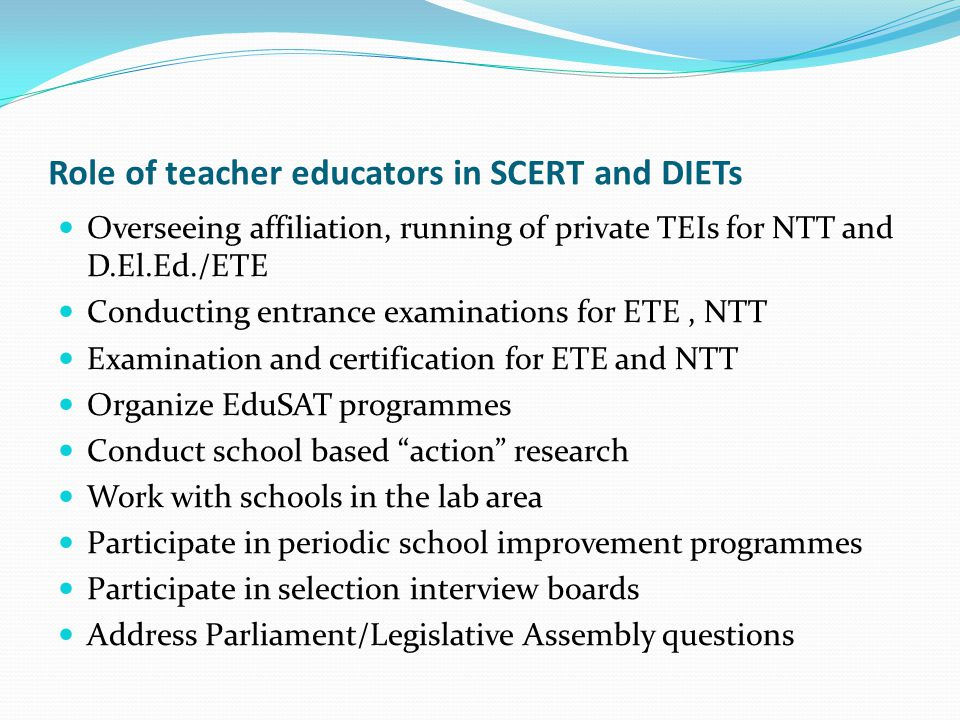 Role of teacher educators in SCERTs and DIETs Training for MLL, SOPT, Joyful learning, multi-lingual education etc.
