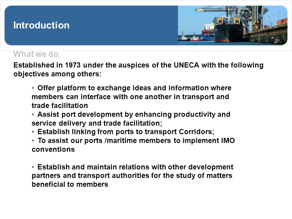 Introduction What we do Established in 1973 under the auspices of the UNECA with the following objectives among others: Offer platform to exchange ide