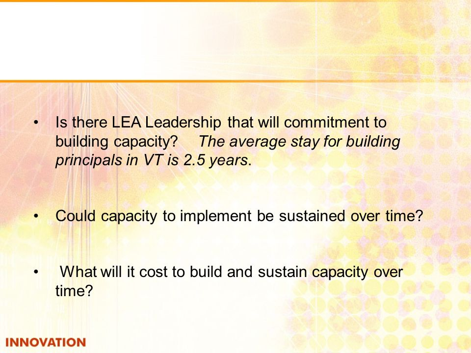 Is there LEA Leadership that will commitment to building capacity.