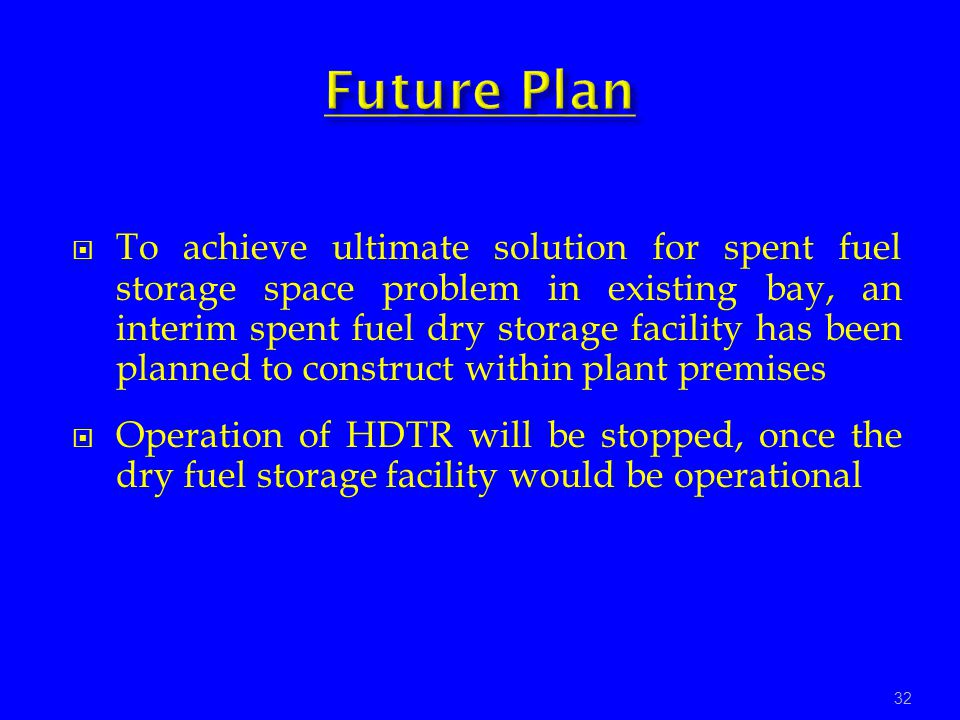 To achieve ultimate solution for spent fuel storage space problem in existing bay, an interim spent fuel dry storage facility has been planned to cons