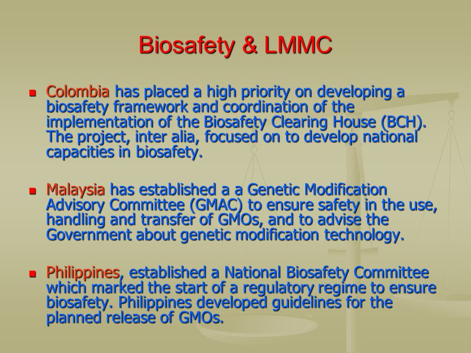 Biosafety & LMMC Colombia has placed a high priority on developing a biosafety framework and coordination of the implementation of the Biosafety Clear