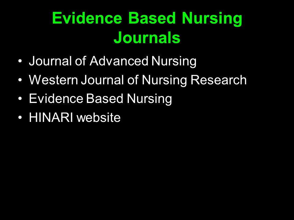 Evidence Based Nursing Journals Journal of Advanced Nursing Western Journal of Nursing Research Evidence Based Nursing HINARI website