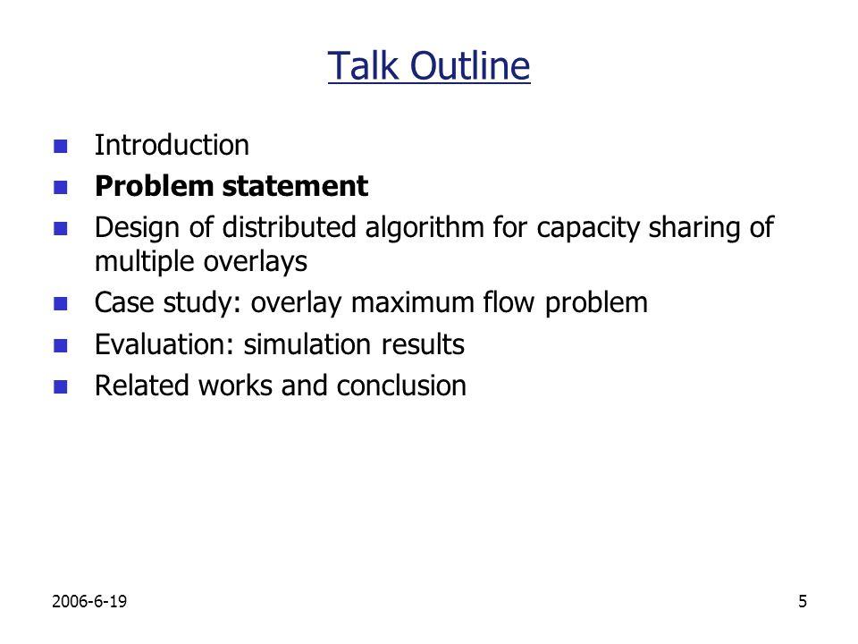 2006-6-196 Problem Statement Network model: Physical : G = (V,L,C), node set V, link set L, with capacity C={ C l }.