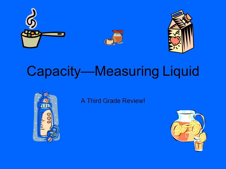CapacityMeasuring Liquid A Third Grade Review!