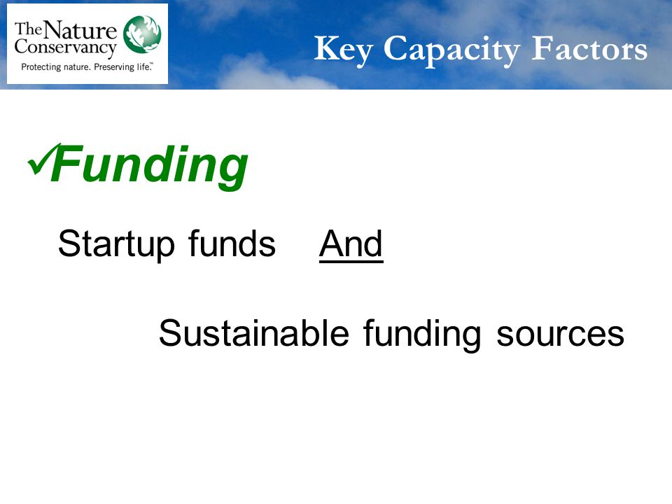 Funding Startup funds And Sustainable funding sources Key Capacity Factors