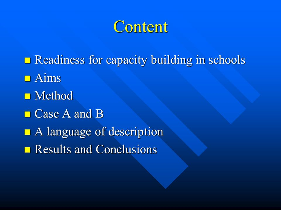 Content Readiness for capacity building in schools Readiness for capacity building in schools Aims Aims Method Method Case A and B Case A and B A lang