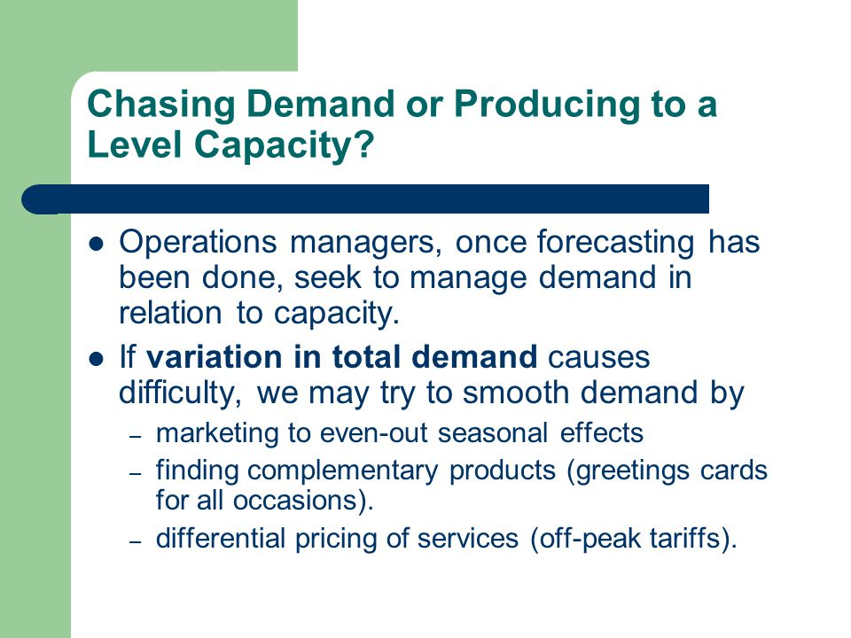 Chasing Demand or Producing to a Level Capacity.