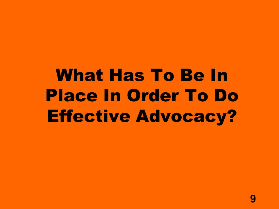 20 Summary and Closing Advocacy Capacity is the infrastructure you build around social change work– the policies, resources, relationships and organizational practices that facilitate advancing your agenda.