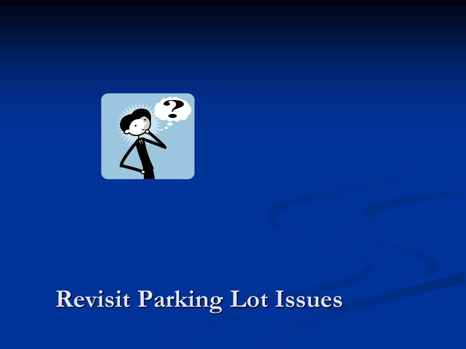 Revisit Parking Lot Issues