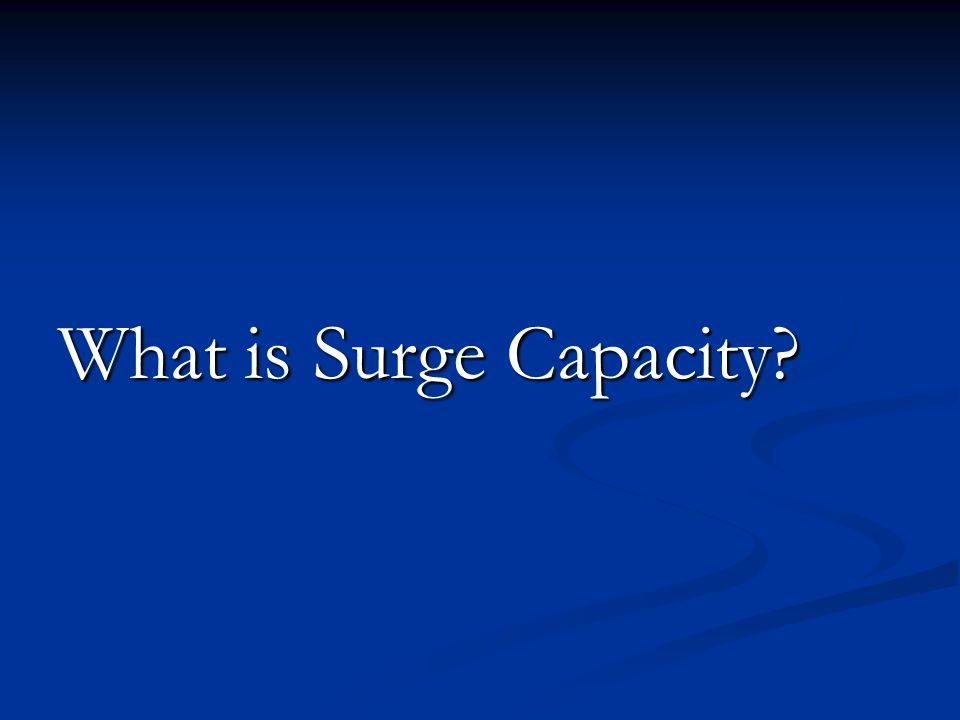 What is Surge Capacity?