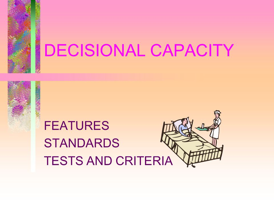 DECISIONAL CAPACITY FEATURES STANDARDS TESTS AND CRITERIA