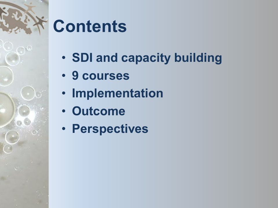 Contents SDI and capacity building 9 courses Implementation Outcome Perspectives