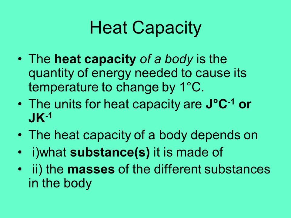 The Specific Heat Capacity of a Substance (c) Considering again the two pans of water.