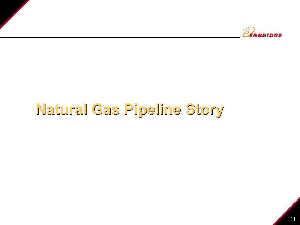 11 Natural Gas Pipeline Story