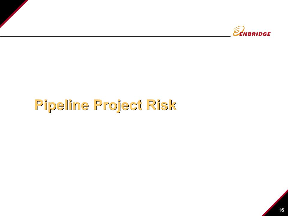 16 Pipeline Project Risk