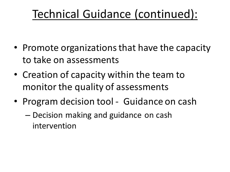 Technical Guidance (continued): Guidance on preparedness Clear Guidance to be provided regarding sectoral responsibilities as opposed to Global Cluster responsibilities.