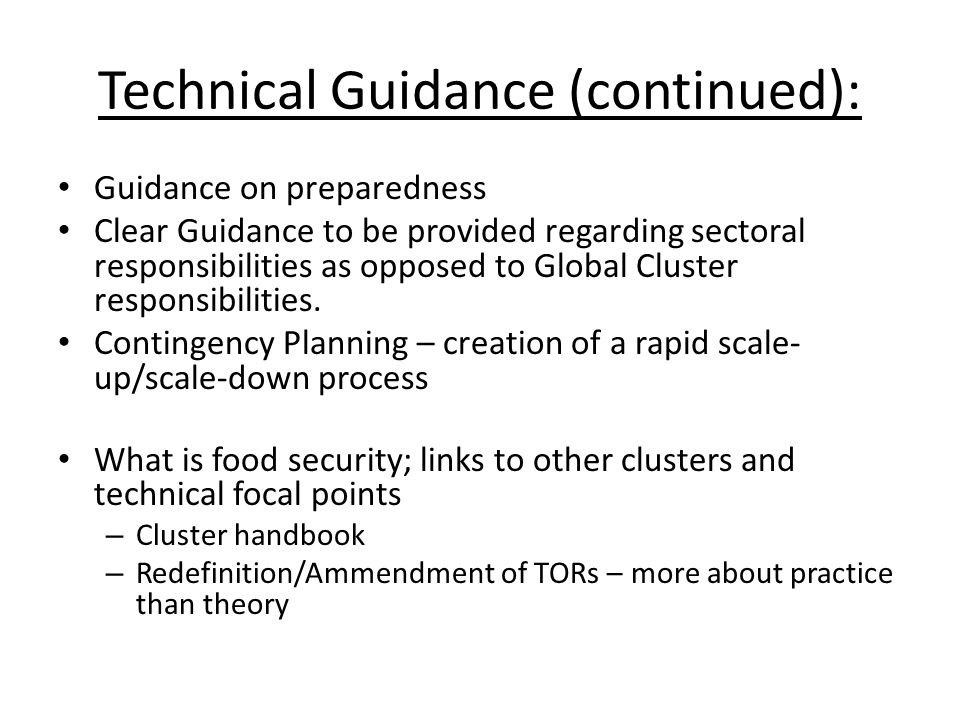 Technical Guidance (final points): Project cycle: – Baseline information – Assessments Market analysis Programme analysis – Response analysis (which addresses a specific priority setting) – Monitoring – a contextual rather than technical adaptation of monitoring tool