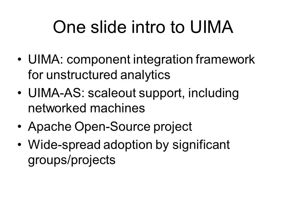 Achieving high-thruput analytics Improving analytics Exploiting UIMA-AS Extending UIMA-AS