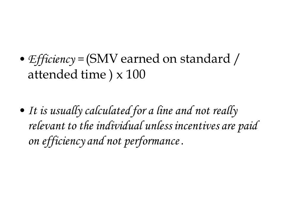 Efficiency or line utilization is calculated by minutes produced / minutes attended expressed as percentage.