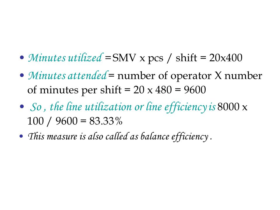 SAM or SMV SAM – Standard Allowed Minutes SMV – Standard minute Value SAM and SMV are considered to be the same.