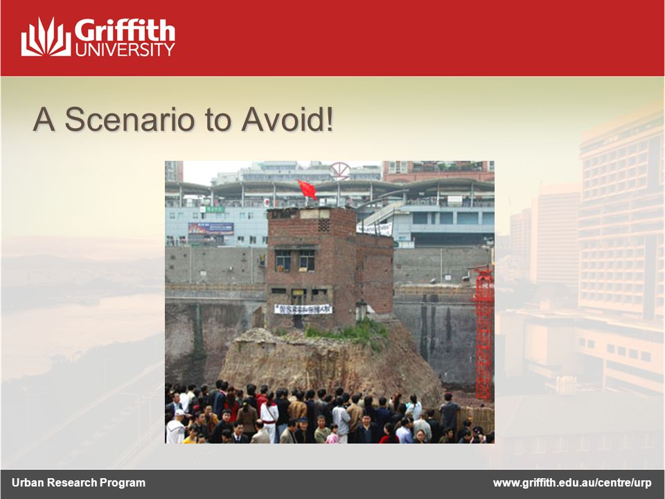 Urban Research Programwww.griffith.edu.au/centre/urp A Scenario to Avoid!