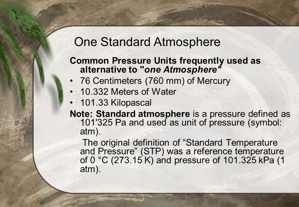 One Standard Atmosphere Common Pressure Units frequently used as alternative to
