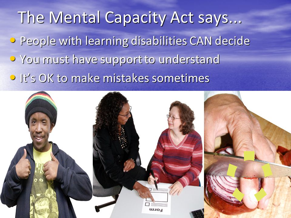 The Mental Capacity Act says...