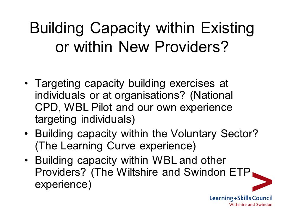Building Capacity within Existing or within New Providers.