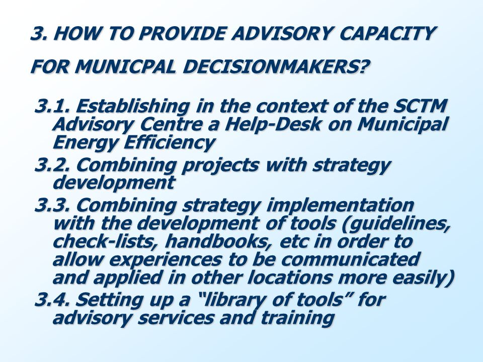 3. HOW TO PROVIDE ADVISORY CAPACITY FOR MUNICPAL DECISIONMAKERS.