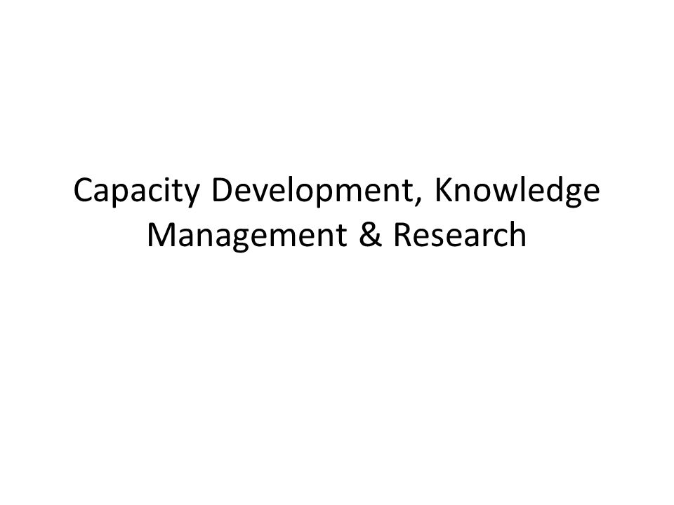 Capacity Development, Knowledge Management & Research
