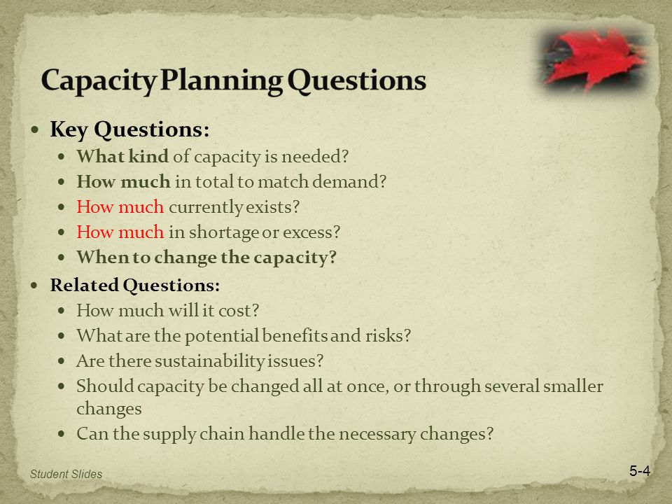 Key Questions: What kind of capacity is needed. How much in total to match demand.