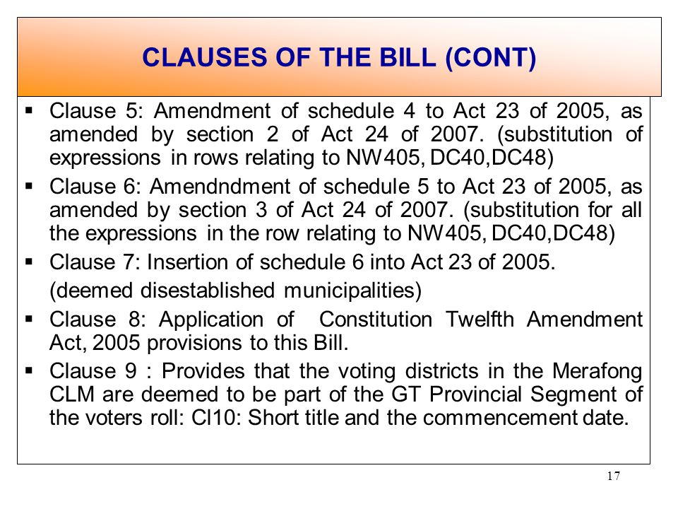 17 Clause 5: Amendment of schedule 4 to Act 23 of 2005, as amended by section 2 of Act 24 of 2007.