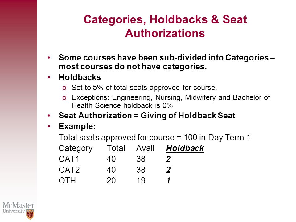 Categories, Holdbacks & Seat Authorizations Some courses have been sub-divided into Categories – most courses do not have categories.
