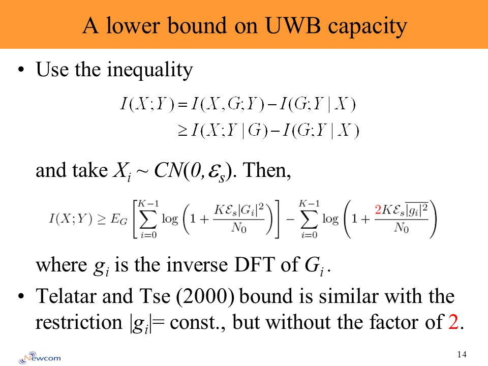 14 A lower bound on UWB capacity Use the inequality and take X i ~ CN(0, s ).