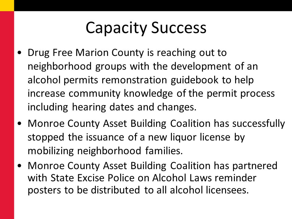 Capacity Success Drug Free Marion County is reaching out to neighborhood groups with the development of an alcohol permits remonstration guidebook to