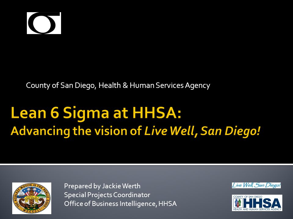 County of San Diego, Health & Human Services Agency Prepared by Jackie Werth Special Projects Coordinator Office of Business Intelligence, HHSA